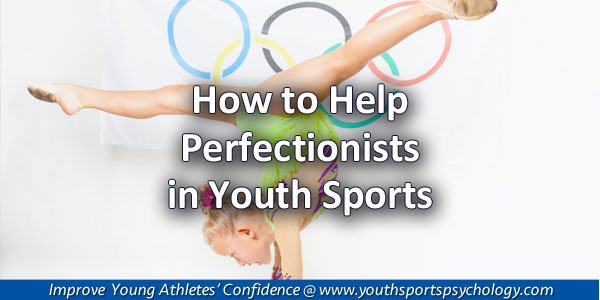 Perfectionists in Youth Sports